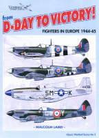 From D-day to Victory: Fighters in Europe 1944-45 - Classic Warbirds No. 5 (Paperback)
