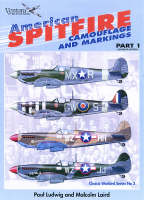 American Spitfires: Camouflage and Markings Pt. 1 - Classic Warbirds No. 3 (Paperback)