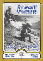 The Reluctant Volunteer: Five Years with the Australian Ninth Division - Military memoirs history series (Paperback)