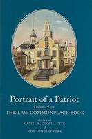 Portrait of a Patriot v. 2: The Major Political and Legal Papers of Josiah Quincy Junior (Hardback)