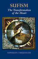Sufism, the Transformation of the Heart: The Transformation of the Heart (Paperback)