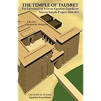 The Temple of Tausret: The University of Arizona Egyptian Expedition Tausret Temple Project, 2004-2011 (Paperback)