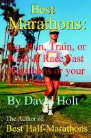 Best Marathons: Jog, Run, Train or Walk & Race Fast Marathons or Your First Marathon (Paperback)