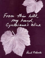From This Hill, My Hand, Cynthiana's Wine (Paperback)