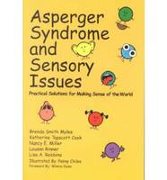 Asperger Syndrome and Sensory Issues: Practical Solutions for Making Sense of the World (Paperback)