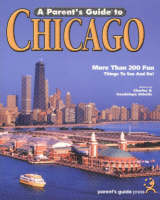 A Parent's Guide to Chicago (Paperback)