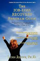 The Job-Loss Recovery Program Guide: The Ultimate Visualization System for Landing a Great Job Now (Paperback)