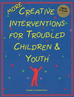 MORE Creative Interventions for Troubled Children & Youth (Paperback)