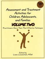 Assessment & Treatment Activities for Children, Adolescents & Families: Volume 2: Practitioners Share Their Most Effective Techniques (Paperback)