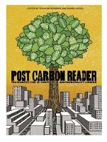 The Post Carbon Reader: Managing the 21st Century's Sustainability Crises (Paperback)