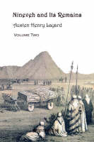 Nineveh and Its Remains: v. 2 (Paperback)