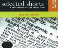 Selected Shorts: Lots of Laughs!: A Celebration of the Short Story (CD-Audio)