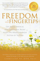 Freedom at Your Fingertips: Get Rapid Physical and Emotional Relief with the Breakthrough System of Tapping (Paperback)