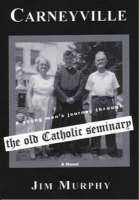 Carneyville: A Young Man's Journey through the Old Catholic Seminary (Paperback)
