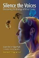Silence the Voices: Discovering the Biology of Mind Chatter - Peak States Therapy 2 (Paperback)