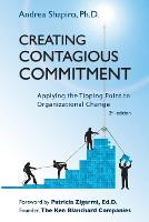 Creating Contagious Commitment: Applying the Tipping Point to Organizational Change, 2nd Edition (Paperback)
