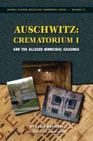 Auschwitz: Crematorium I: and the Alleged Homicidal Gassings - Holocaust Handbook S. 21 (Paperback)