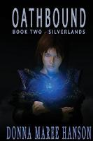 Oathbound: Silverlands Book 2 - Silverlands 2 (Paperback)