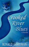 Crooked River Blues, A Novella (Paperback)
