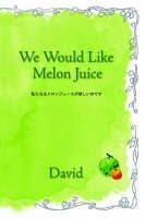 We Would Like Melon Juice. (Paperback)