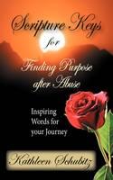 Scripture Keys for Finding Purpose After Abuse (Paperback)