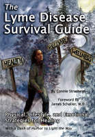 The Lyme Disease Survival Guide: Physical, Lifestyle, and Emotional Strategies for Healing (Paperback)