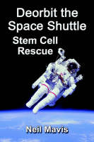 Deorbit the Space Shuttle: Stem Cell Rescue (Paperback)