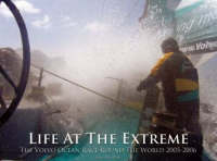 Life at the Extreme: The Volvo Ocean Race Round the World 2005-2006 (Hardback)