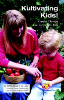 Kultivating Kids! Garden Therapy That Helps ALL Kids
