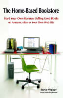 The Home-Based Bookstore: Start Your Own Business Selling Used Books on Amazon, EBay or Your Own Web Site (Paperback)
