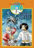 The Case of the Florida Freeze: Santa Claus: Super Spy (Paperback)