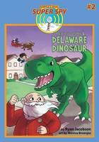 The Case of the Delaware Dinosaur: Santa Claus: Super Spy (Paperback)