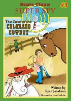 The Case of the Colorado Cowboy: Santa Claus: Super Spy (Paperback)