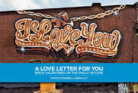Steve Powers, as Espo Icy: A Love Letter for You. Brick Valentines on the Philly Skyline (Paperback)