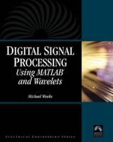 Digital Signal Processing Using Matlab and Wavelets
