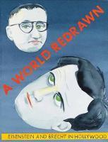 A World Redrawn - Eisenstein and Brecht in Hollywood (Hardback)