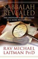 Kabbalah Revealed: The Ordinary Person's Guide to a More Peaceful Life (Paperback)