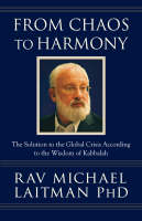From Chaos to Harmony: The Solution to the Global Crisis According to the Wisdom of Kabbalah (Paperback)