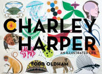 Charley Harper: An Illustrated Life (Hardback)