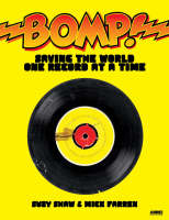 Bomp!: Saving the World One Record at a Time (Paperback)