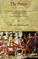 The Prince - Special Edition with Machiavelli's Description of the Methods of Murder Adopted by Duke Valentino & the Life of Castruccio Castracani