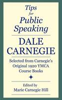Tips for Public Speaking: Selected from Carnegie's Original 1920 YMCA Course Books (Paperback)