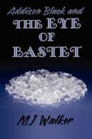 Addison Black and the Eye of Bastet (Paperback)