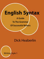English Syntax: A Guide to the Grammar of Successful Writers: Writing Style 2 (Paperback)