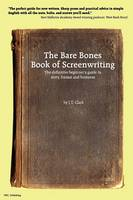 The Bare Bones Book of Screenwriting (Paperback)