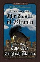 The Castle of Otranto and The Old English Baron
