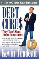 "Debt Cures ""They"" Don't Want You to Know About (Paperback)"