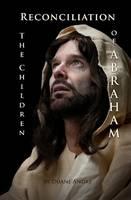 Reconciliation -- The Children of Abraham (Hardback)