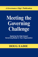 Meeting the Governing Challenge: Applying the High-impact Governing Model in Your Organization (Paperback)
