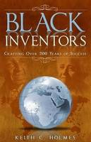 Black Inventors, Crafting Over 200 Years of Success: Crafting Over 200 Years of Success (Paperback)